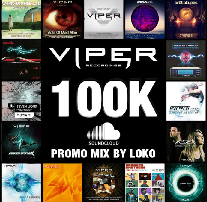 VIPER RECORDINGS 100K SOUNDCLOUD MIX