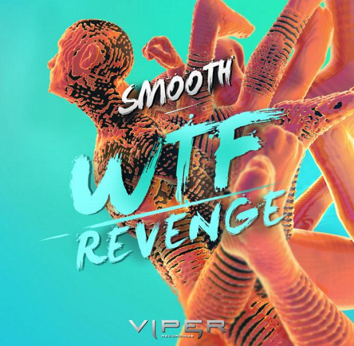SMOOTH – WTF / REVENGE