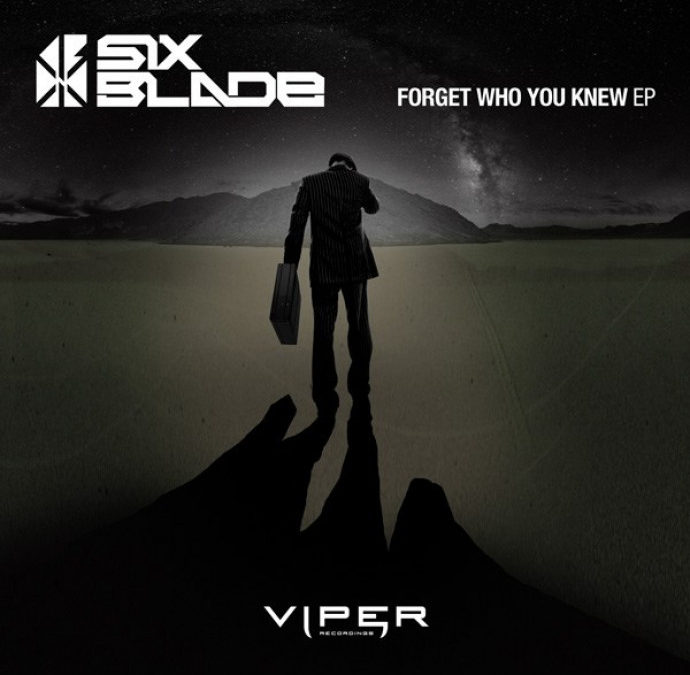 SIX BLADE – FORGET WHO YOU KNEW EP