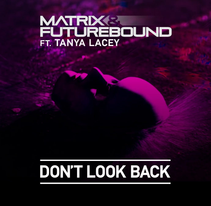 MATRIX & FUTUREBOUND – DON'T LOOK BACK