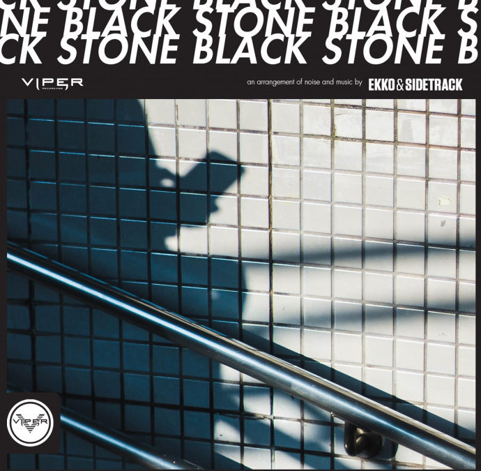 EKKO & SIDETRACK – BLACK STONE