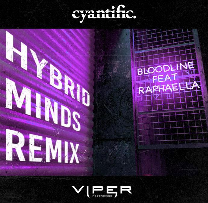 CYANTIFIC FT. RAPHAELLA – BLOODLINE (HYBRID MINDS REMIX)