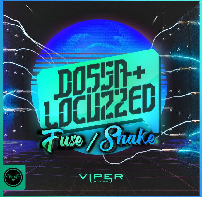 DOSSA & LOCUZZED – FUSE / SHAKE