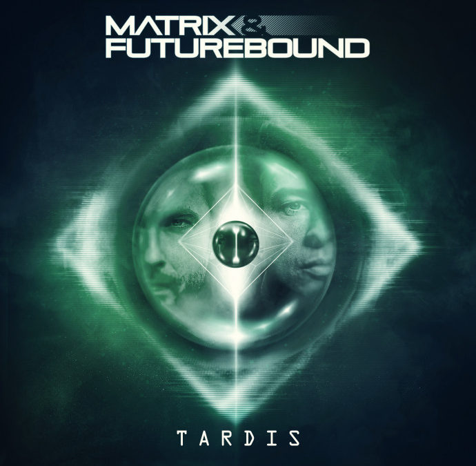 MATRIX & FUTUREBOUND – TARDIS