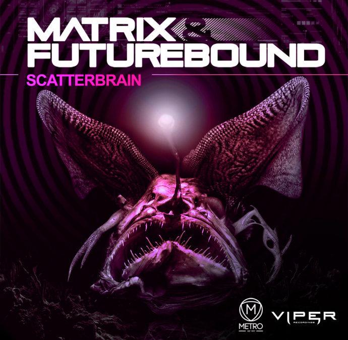 MATRIX & FUTUREBOUND – SCATTERBRAIN