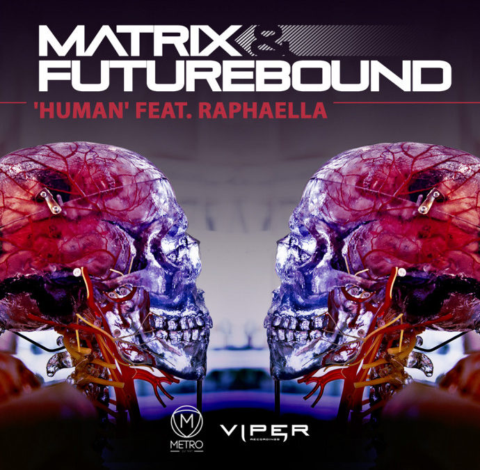 MATRIX & FUTUREBOUND – HUMAN (FEAT. RAPHAELLA)