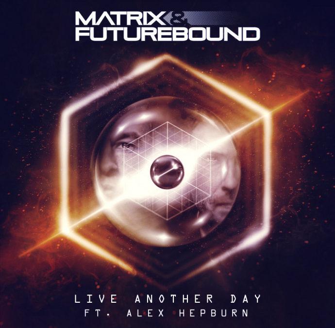 MATRIX & FUTUREBOUND – LIVE ANOTHER DAY