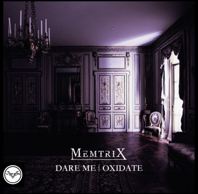 MEMTRIX – DARE ME / OXIDATE