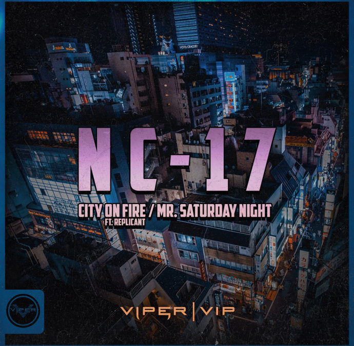 NC-17 – CITY ON FIRE / MR. SATURDAY NIGHT