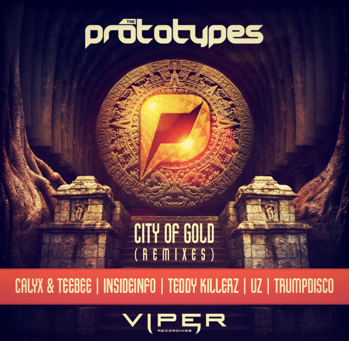 THE PROTOTYPES – CITY OF GOLD (REMIXES)