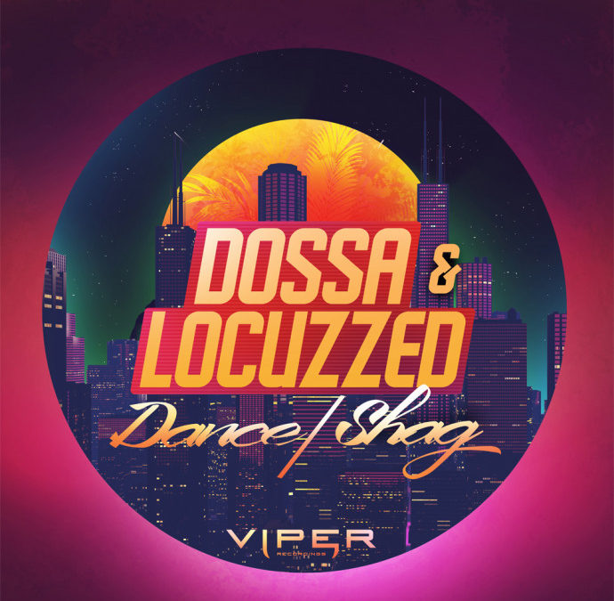 DOSSA & LOCUZZED – DANCE / SHAG