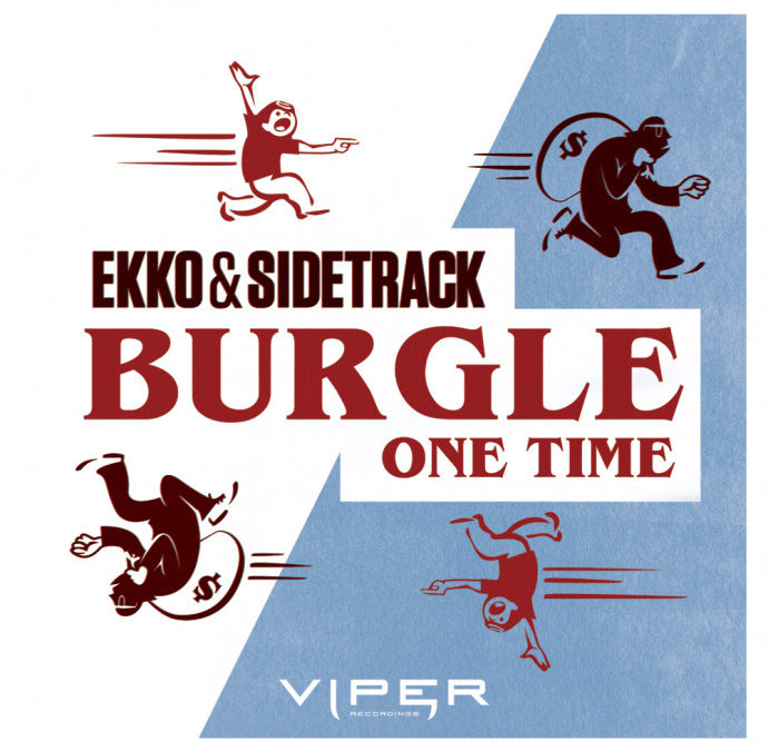 EKKO & SIDETRACK – BURGLE / ONE TIME