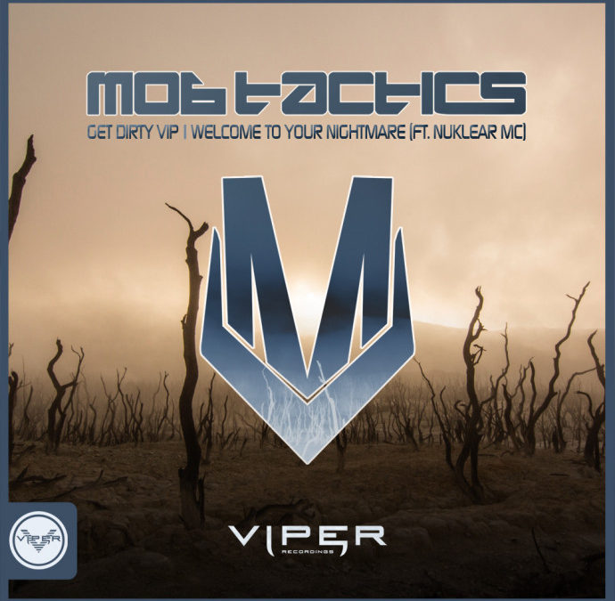 MOB TACTICS – GET DIRTY VIP / WELCOME TO YOUR NIGHTMARE