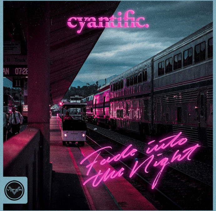 CYANTIFIC – FADE INTO THE NIGHT