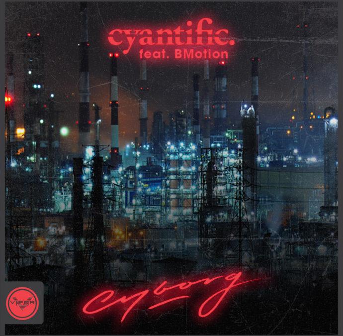 CYANTIFIC – CYBORG (FEAT. BMOTION)