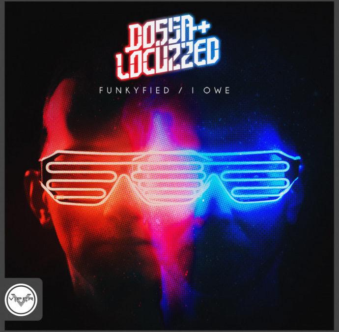 DOSSA & LOCUZZED – FUNKYFIED / I OWE