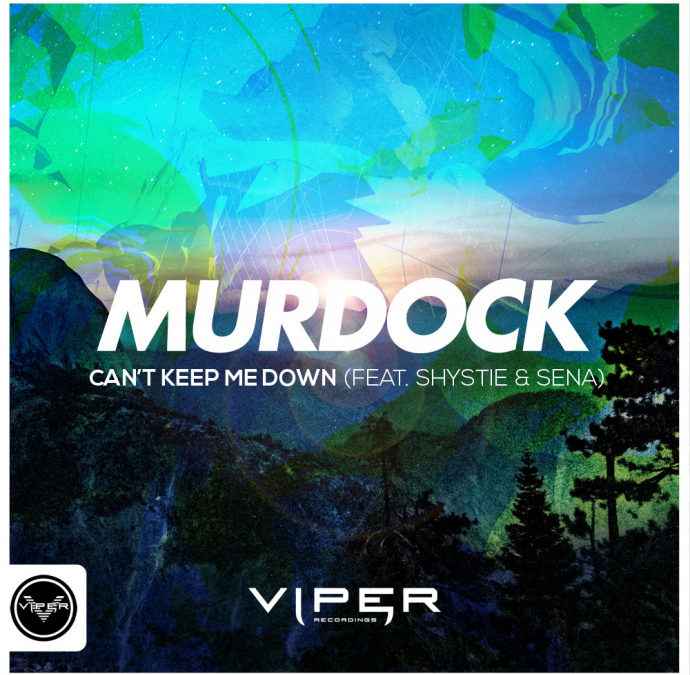 MURDOCK – CAN'T KEEP ME DOWN (FEAT. SHYSTIE & SENA)