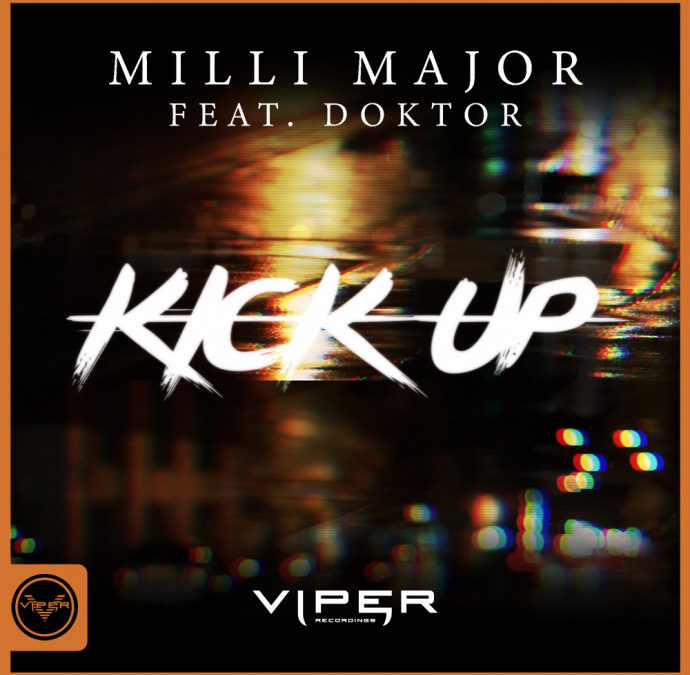 MILLI MAJOR FEAT. DOKTOR – KICK UP