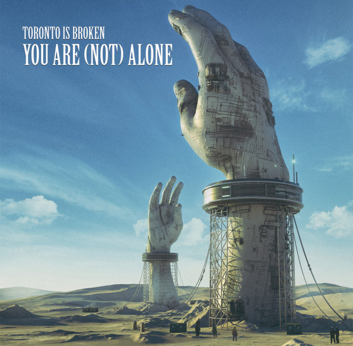 TORONTO IS BROKEN – YOU ARE (NOT) ALONE LP