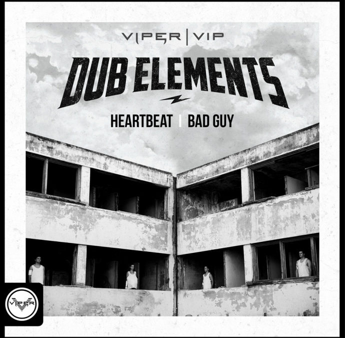 DUB ELEMENTS – HEARTBEAT / BAD GUY