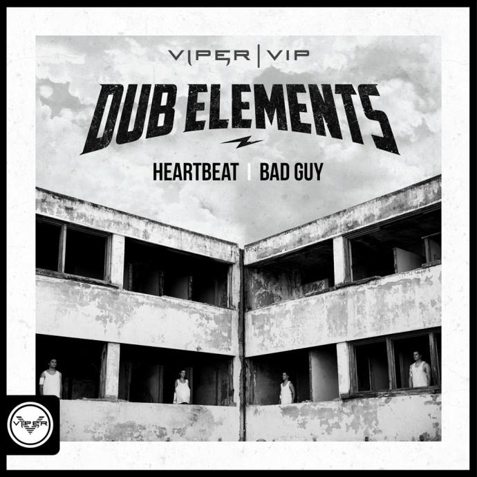 DUB ELEMENTS - HEARTBEAT / BAD GUY - Viper Recordings