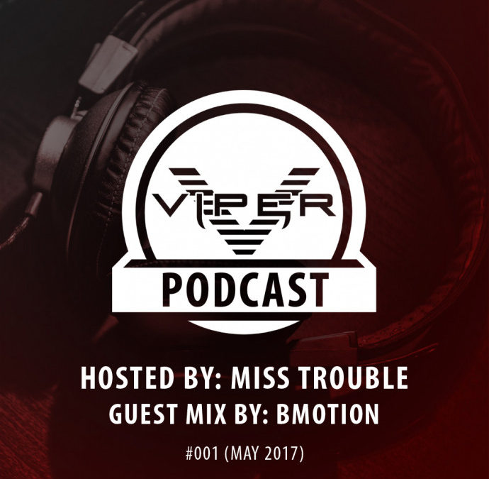 VIPER PODCAST #001 HOSTED BY MISS TROUBLE (MAY 2017)