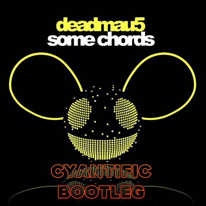 DEADMAU5 - SOME CHORDS (CYANTIFIC BOOTLEG) - Viper Recordings