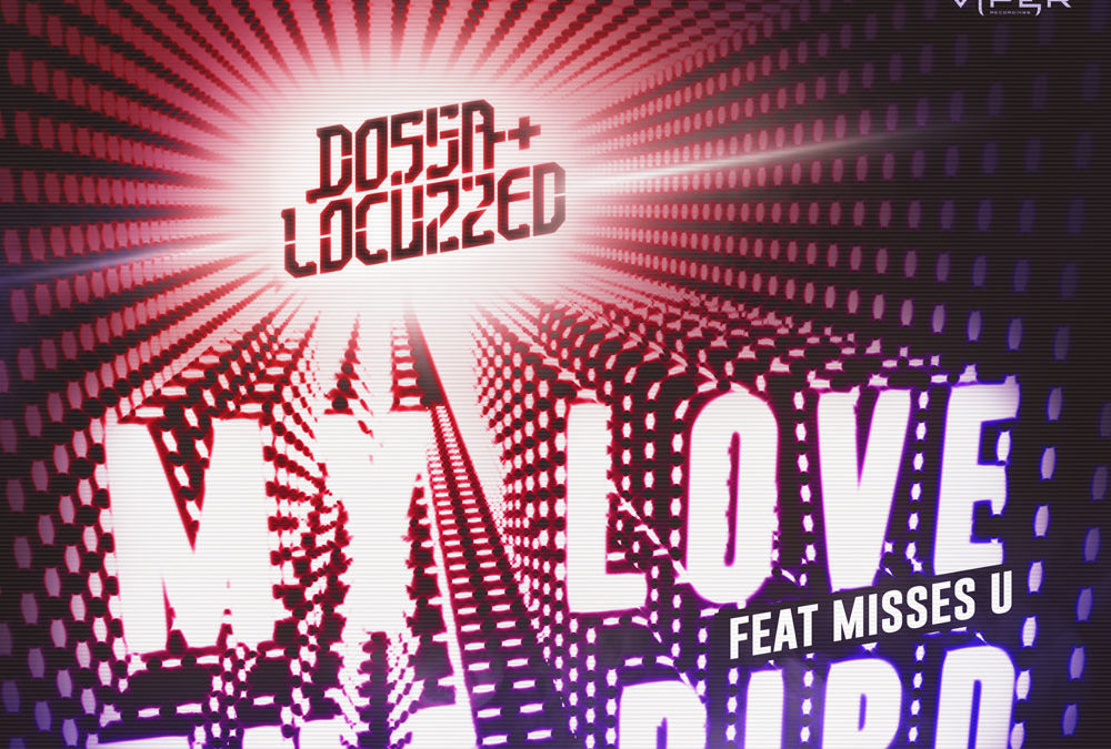 Dossa & Locuzzed – My Love / Tha Bird