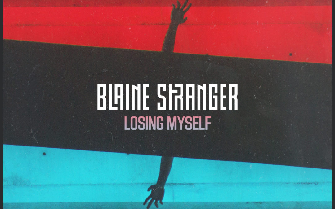 Blaine Stranger – Losing Myself