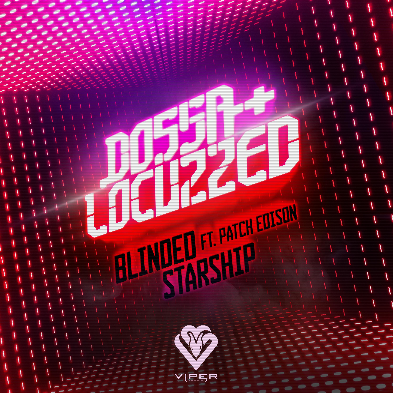 Dossa & Locuzzed - Blinded/Starship [VPR189]