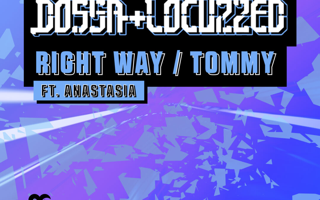 Dossa & Locuzzed – Right Way / Tommy [VPR222]