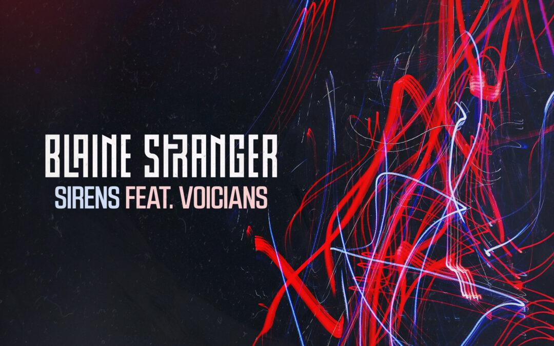 Blaine Stranger – Sirens ft. Voicians [VPR233]