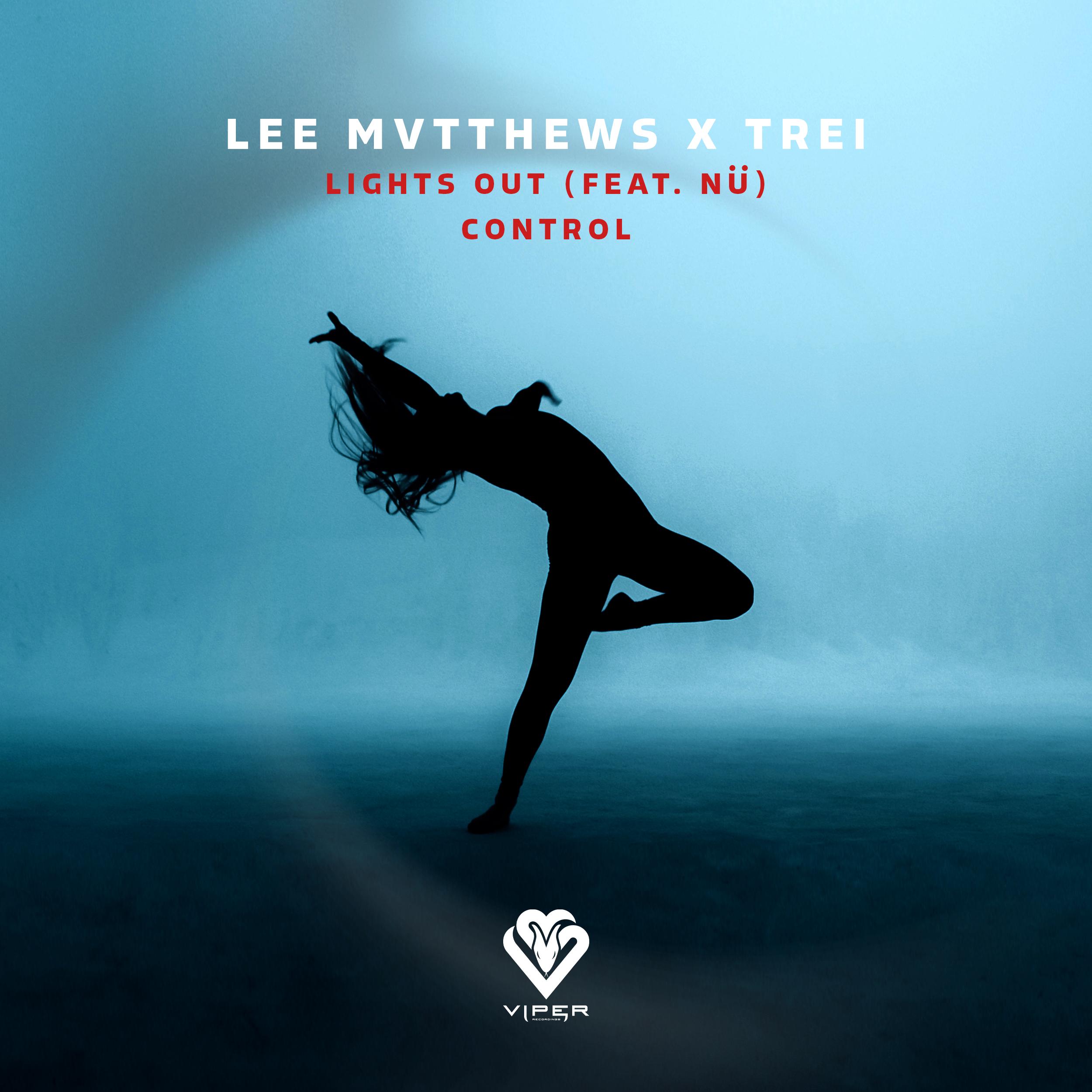 Lee Mvtthews & Trei -  Lights Out ft. NÜ / Control [VPR234]