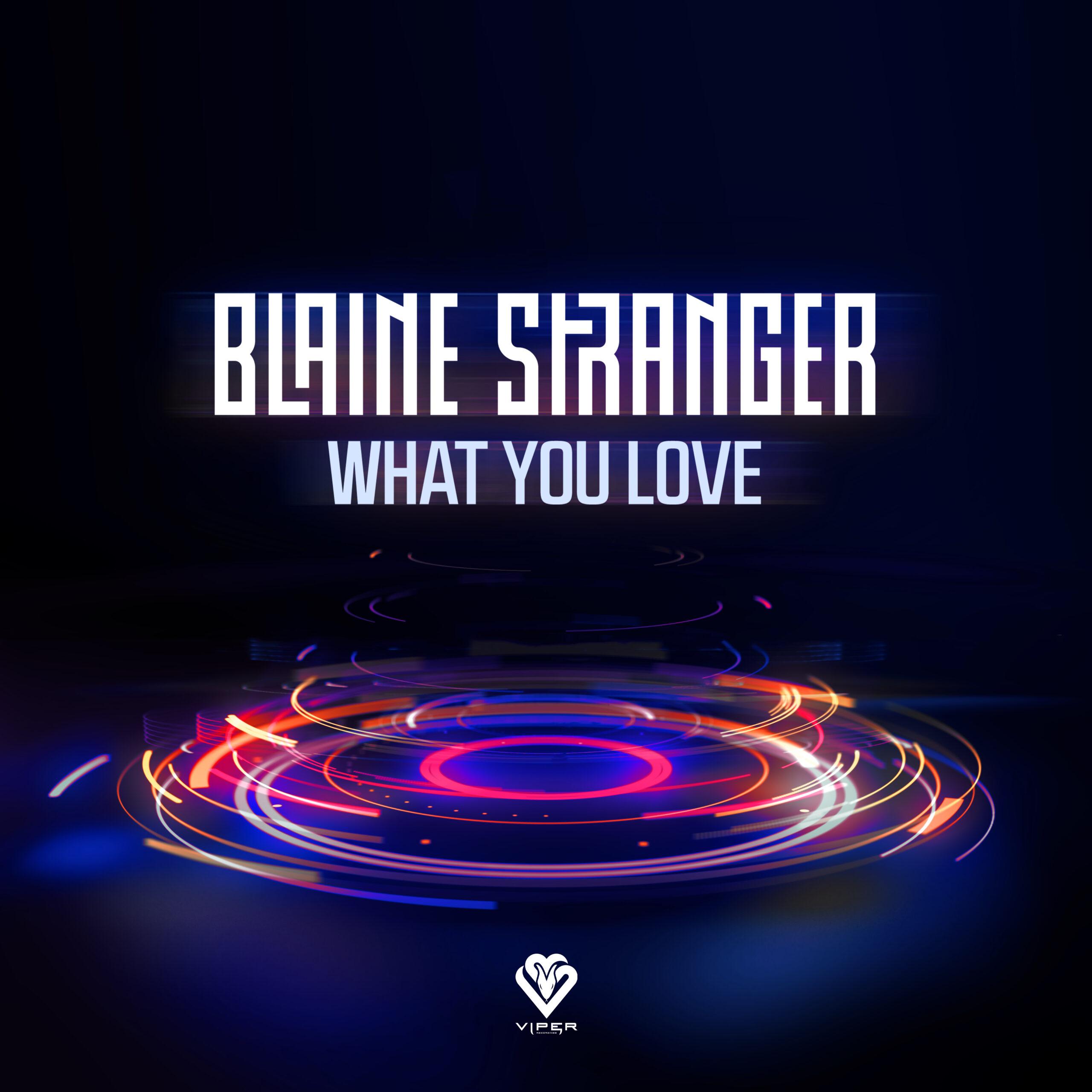 Blaine Stranger - What You Love [VPR249]
