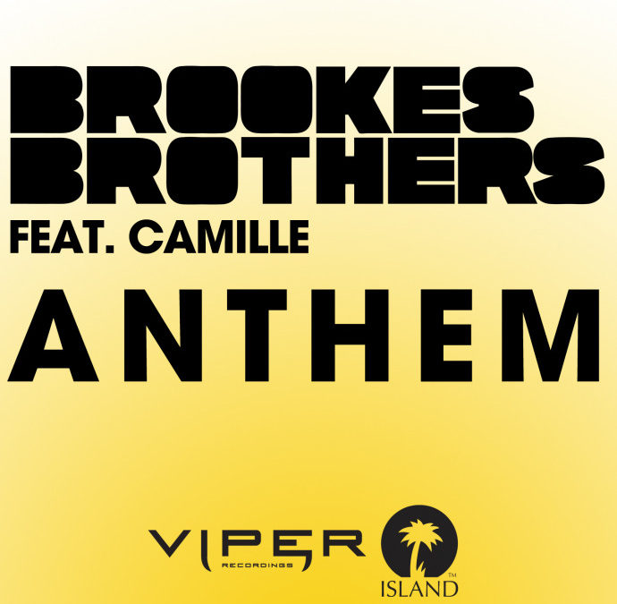BROOKES BROTHERS – ANTHEM (FEAT. CAMILLE)