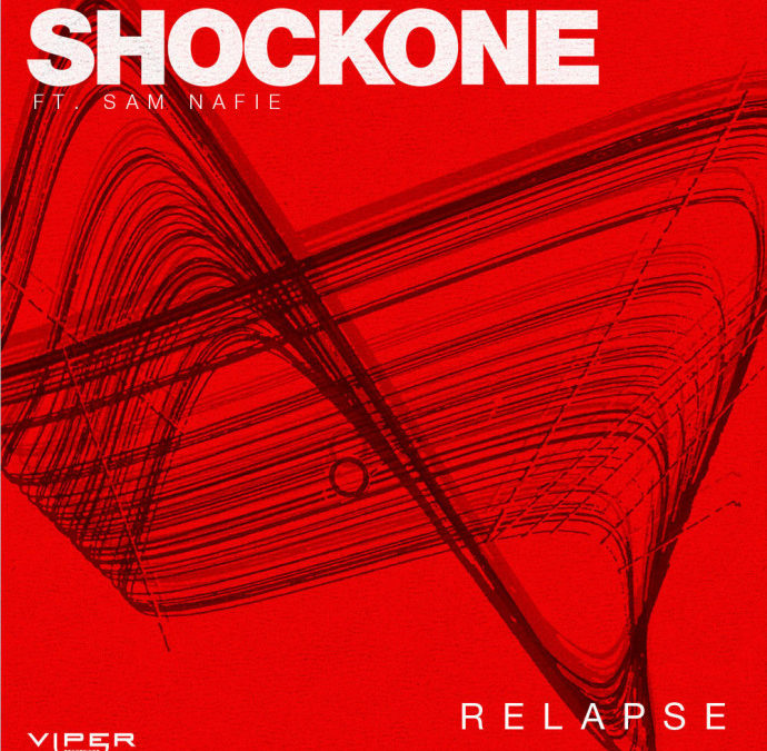 SHOCKONE – RELAPSE (FEAT. SAM NAFIE)
