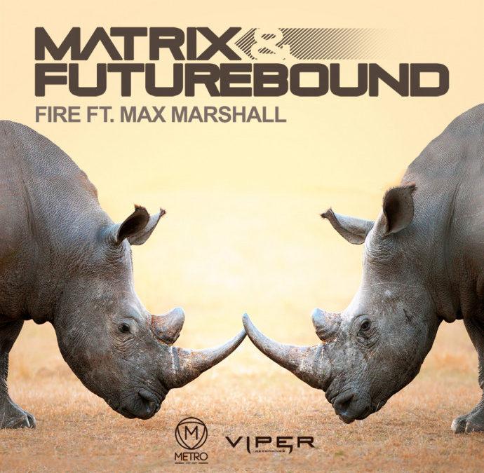 MATRIX & FUTUREBOUND – FIRE (FT. MAX MARSHALL)
