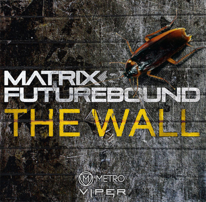 MATRIX & FUTUREBOUND – THE WALL