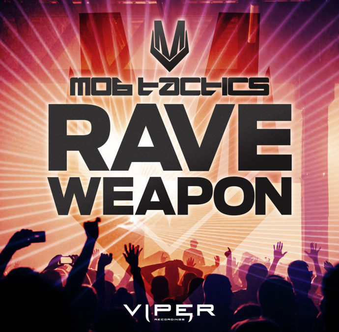 MOB TACTICS – RAVE WEAPON [FREE DOWNLOAD]