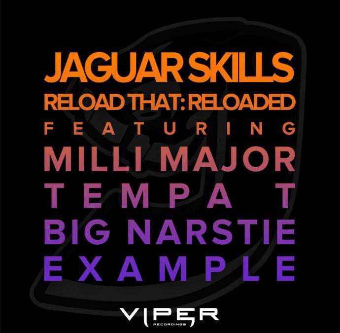 JAGUAR SKILLS – RELOAD THAT: RELOADED (FEAT. MILLI MAJOR, TEMPA T, BIG NARSTIE, EXAMPLE)