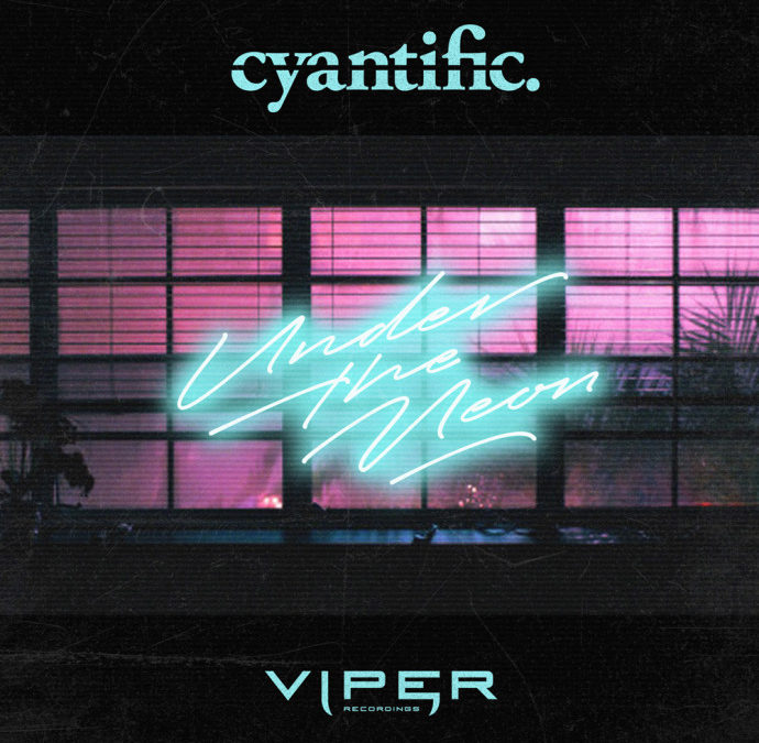 CYANTIFIC – UNDER THE NEON / HOLLYWOOD
