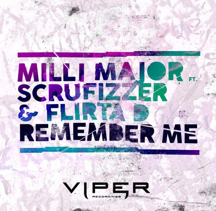 MILLI MAJOR – REMEMBER ME (FEAT. SCRUFIZZER & FLIRTA D)