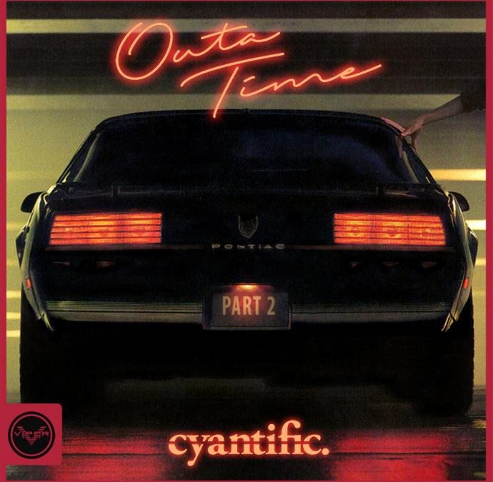CYANTIFIC – OUTATIME (PT. 2)