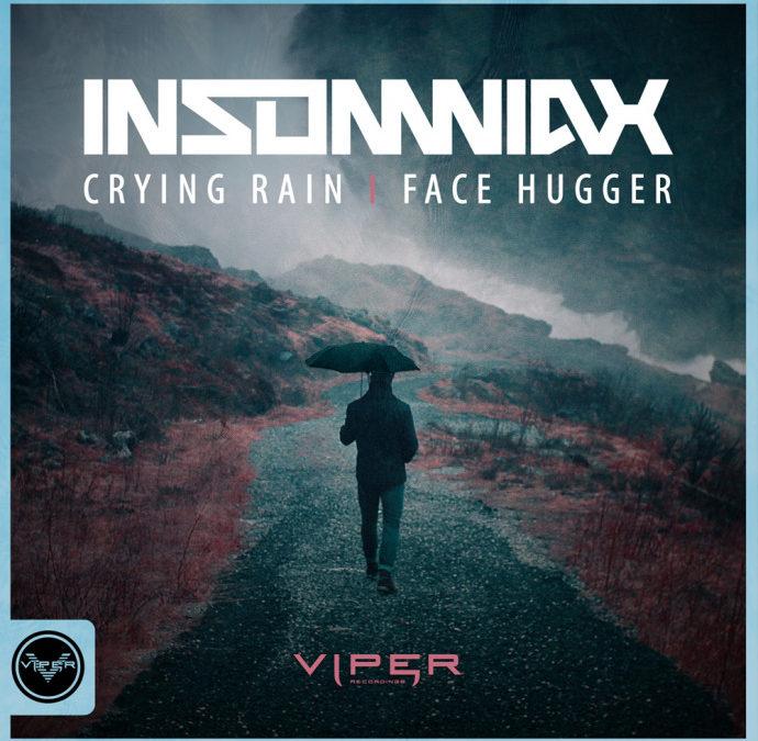 INSOMNIAX – CRYING RAIN / FACEHUGGER