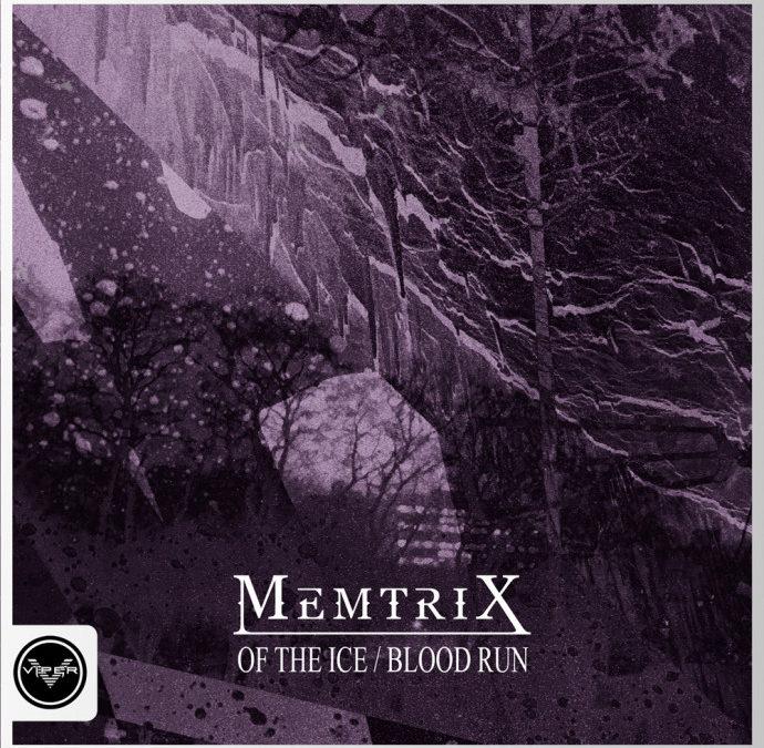 MEMTRIX – OF THE ICE / BLOOD RUN