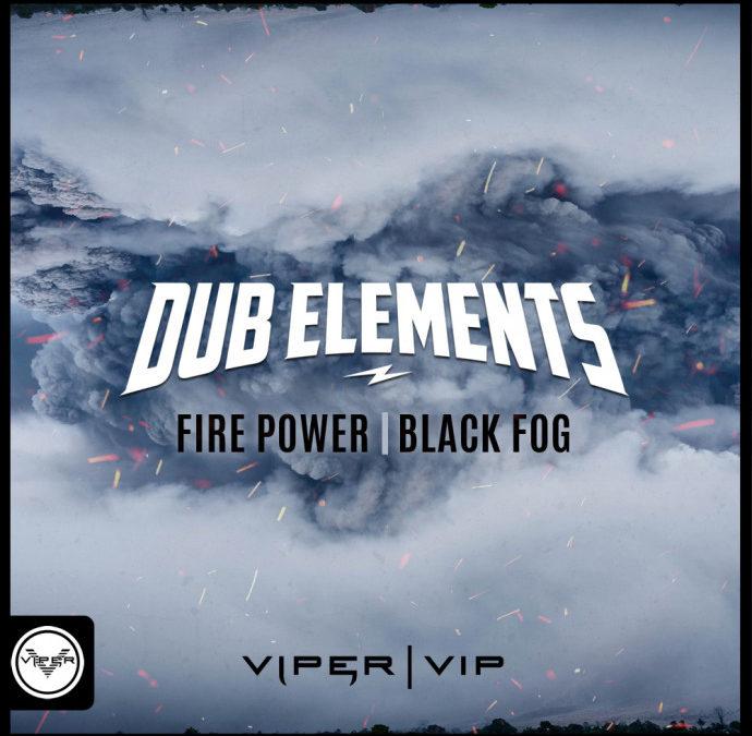 DUB ELEMENTS – FIRE POWER / BLACK FOG