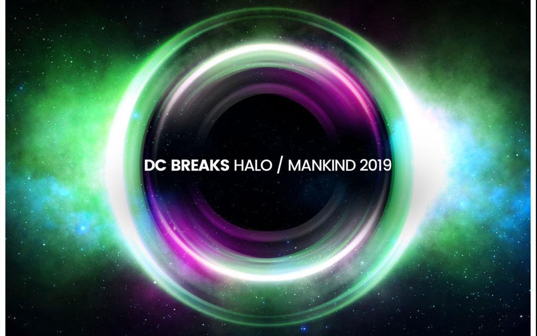 DC BREAKS – HALO / MANKIND 2019