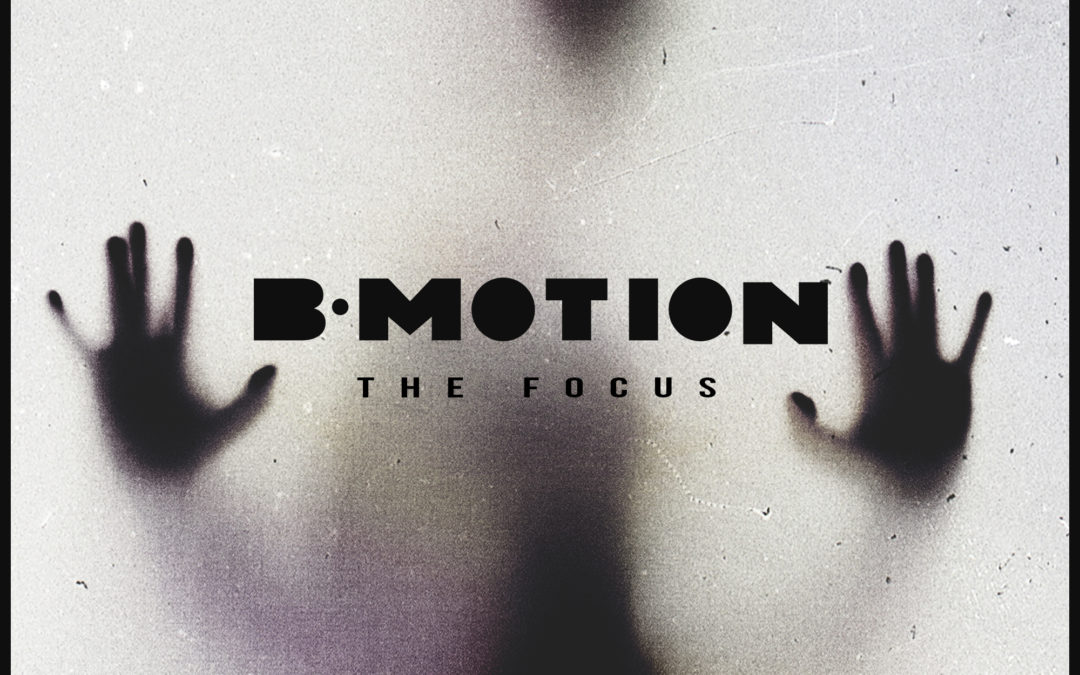 BMOTION – THE FOCUS